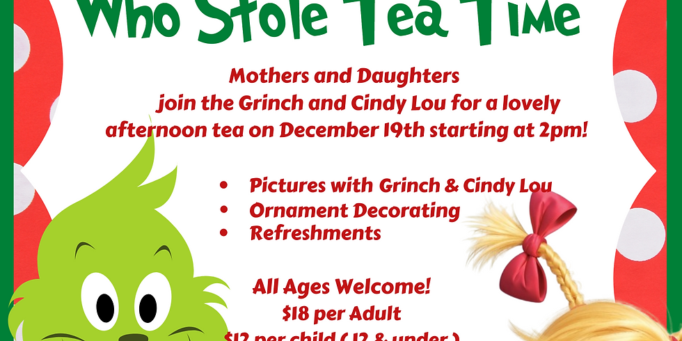The Grinch Who Stole Tea Time