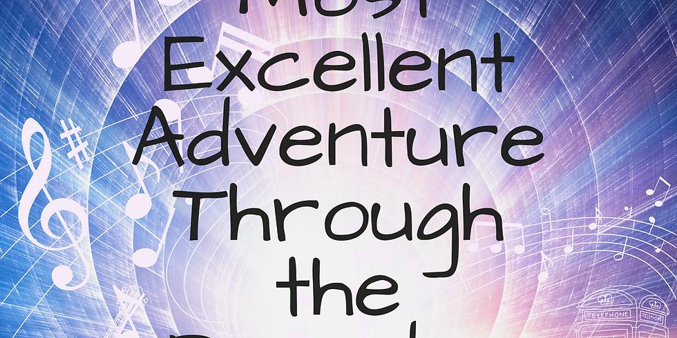 Most Excellent Adventure Through the Decades