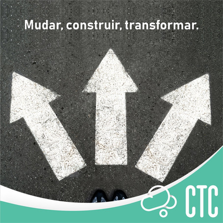 Mudar, construir, transformar!