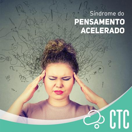 """""""Síndrome do Pensamento Acelerado"""""""