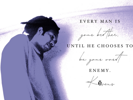 Every man is your brother, until he chooses to be your worst enemy.