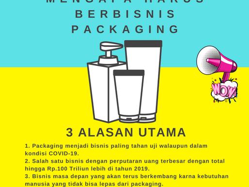 Mengapa harus berbisnis packaging?