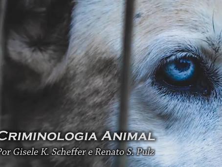 Estamos inaugurando a Criminologia Animal