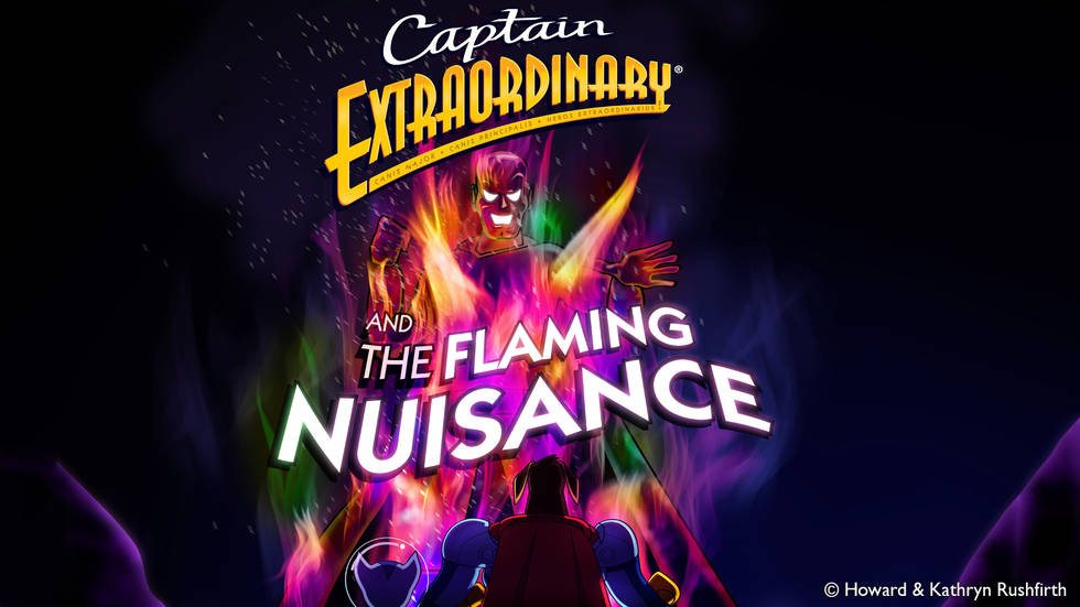 Captain Extraordinary® and the Flaming Nuisance