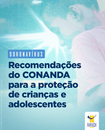 CONANDA elabora recomendações para a proteção de crianças e adolescentes durante pandemia do coronav