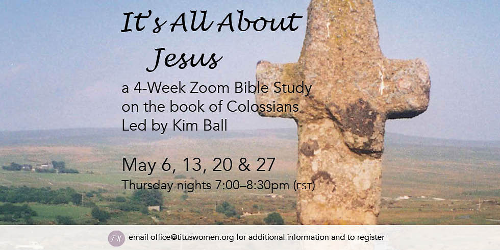It's All About Jesus Zoom Bible Study on Colossians