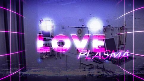 LUVSIK_LovePlasma_01.mov