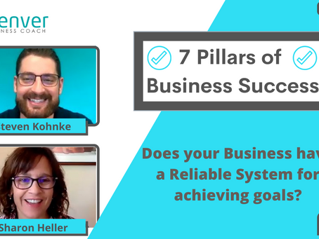 7 Pillars of Successful Businesses: Does Your Business Have A Reliable System For Achieving Goals?
