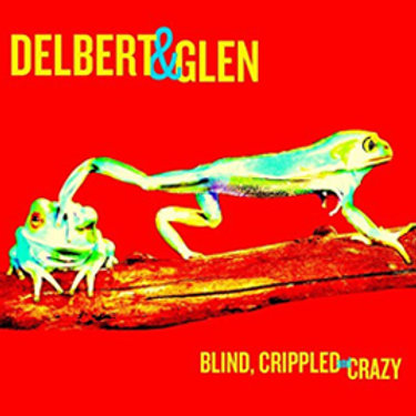 CDl: Blind Crippled and Crazy (2013)
