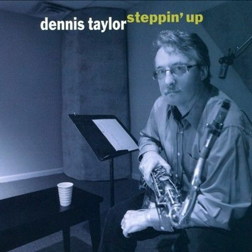 CD - Dennis Taylor - Steppin' Up (2011)