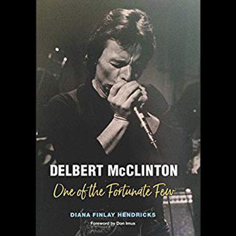 Hardcover Book: Delbert McClinton: One Of The Fortunate Few (2017)