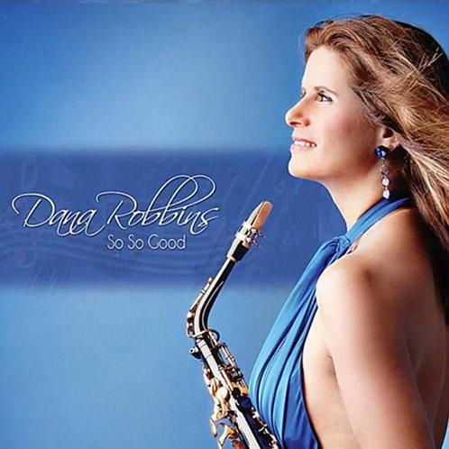 CD - Dana Robbins - So So Good (2010)