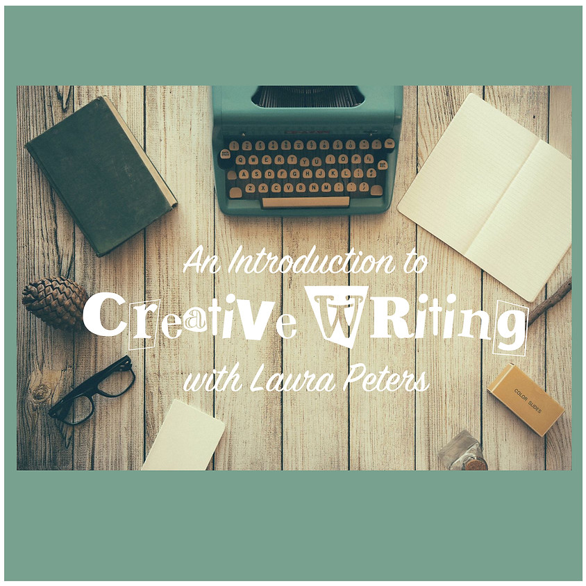 Intro to Creative Writing with Laura Healy