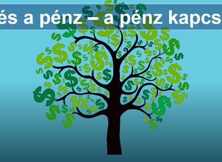 Én és a Pénz – A pénz kapcsolat