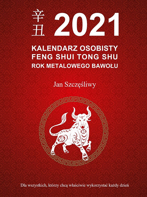 Kalendarz OSOBISTY Tong Shu 2021 Feng Shui