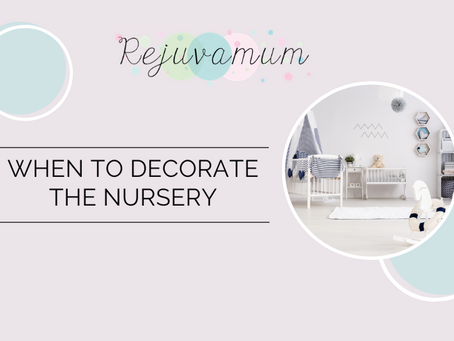 When to decorate the nursery?
