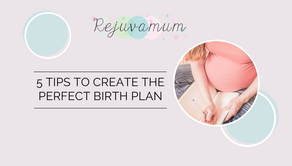 Five Tips To Create The Perfect Birth Plan
