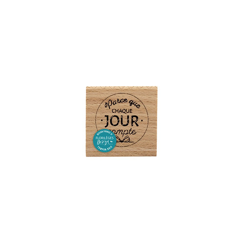 Tampon bois Chaque jour compte Florilèges Design Un jour spécial