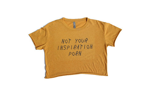 """Not Your Inspiration Porn"" Cropped Tee"