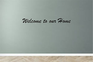 Custom Decal Welcome to our Home