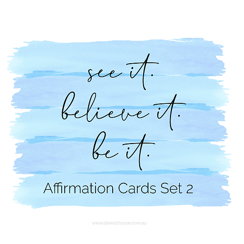 See It. Believe It. Be It - Advanced Affirmation Set