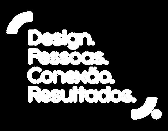 Design, Pessoas, Conexão e Resultado.