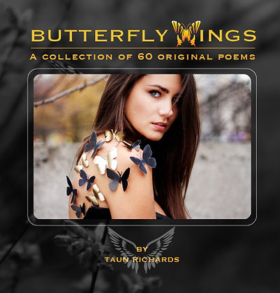 Butterfly Wings, a collection of 60 original poems by Taun Richards