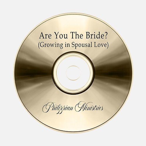 Are You the Bride? (Growing in Spousal Love)