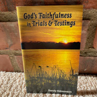 God's Faithfulness in Trials and Trestings