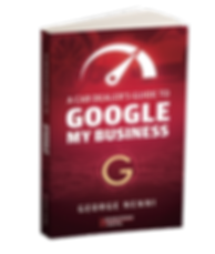 A Car Dealer's Guide to Google My Business by George Nenni
