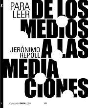 Para leer De los medios a las mediacione