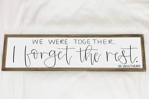 We Were Together Sign