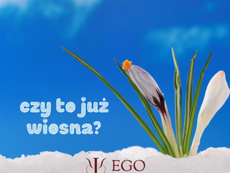 Początek wiosny w Poradni EGO!