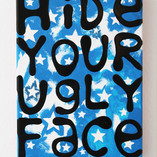 Hide Your Ugly Face, 2014