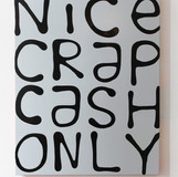 Nice Crap Cash Only, 2014