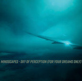 Mindscapes - Sky Of Perception (For Your Dreams Only), 2018