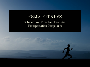 FSMA Transportation: 5 Important Transportation Fixes for Healthier Compliance