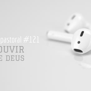 #121 Como ouvir a voz de Deus