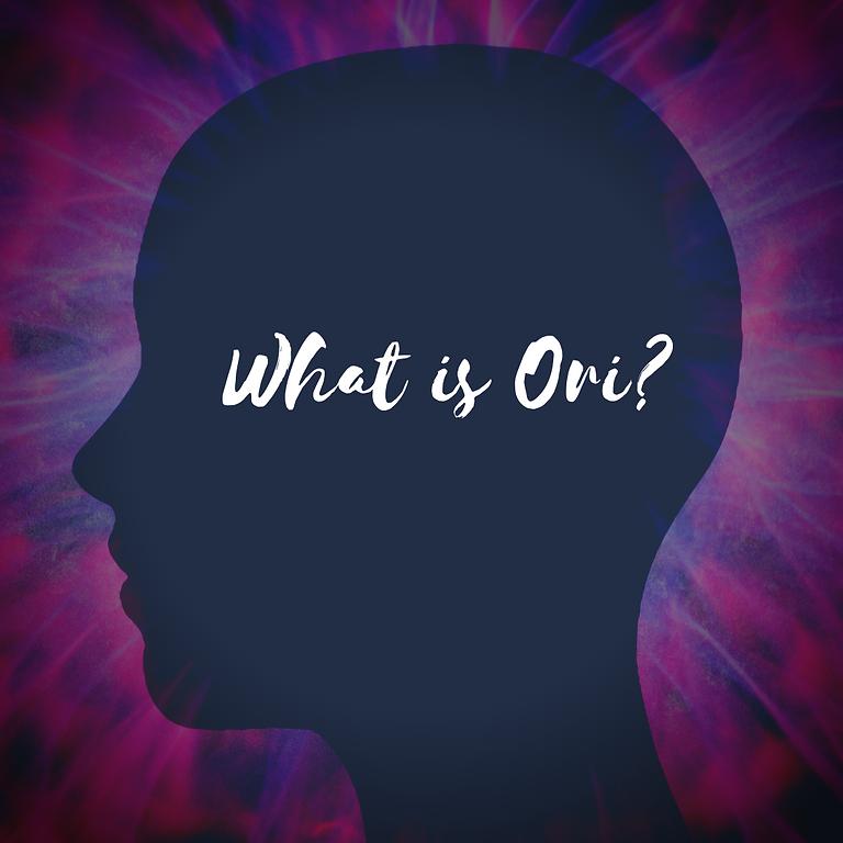 Class: What is Ori?
