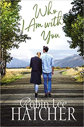 Cover photo of Who I am With You by Robin Lee Hatcher