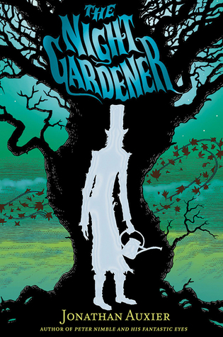 Cover of The Night Gardener by Jonathan Auxier