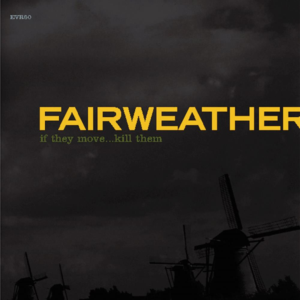 Cover for Fairweather's If The Move...Kill Them album. Black with yellow lettering