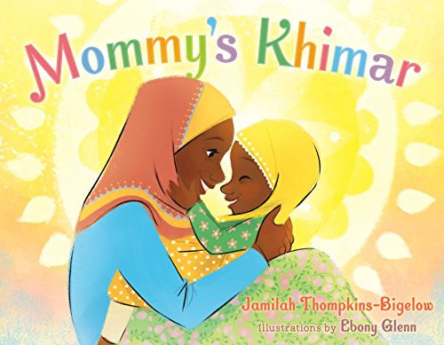 Mommy's Khimar book cover - An African American mom holding her daughter - both wearing khimars
