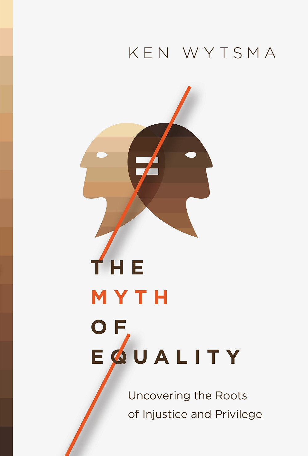 Cover photo of the book The Myth of Equality - two outlines of faces, one white/tan and the other brown/black with a not equal sign in between.