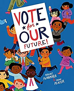 "Cover photo of ""Vote for Our Future"" a bunch of kids running, one holding a sign that says ""Vote for Our Future"""