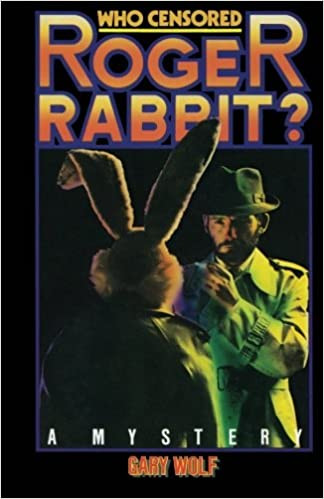 "Cover photo of ""Who Censored Roger Rabbit?"" by Gary Wolf"