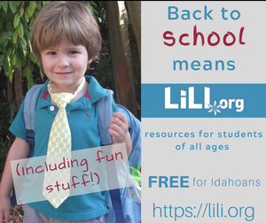 """Text """"Back to School Means lili.org resources for student of all ages. Free for Idahoans"""" Kid wearing a tie and backpack."""