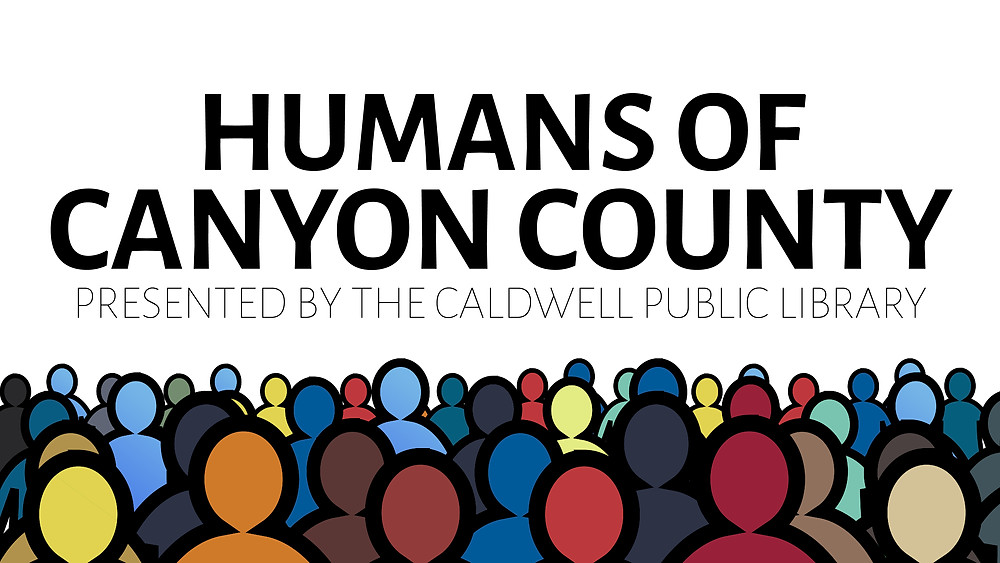 """Text reads """"Humans of Canyon County Presented by the Caldwell Public Library"""" - outlines of people under the text"""