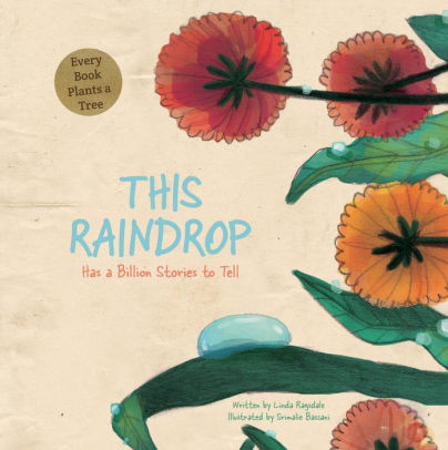 "Cover photo of ""This Raindrop Has a Billion Stories to Tell"" Flowers and Leaves with a raindrop on one leaf"