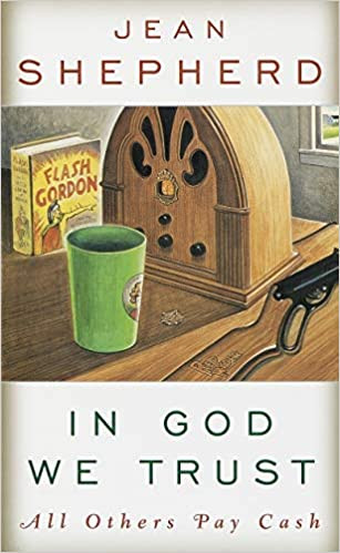 "Cover photo of ""In God We Trust, All Others Pay Cash"" by Jean Shepherd"